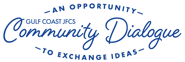 Gulf Coast JFCS Community Dialogue: an opportunity to exchange ideas